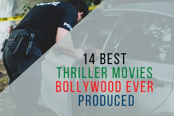 14 Best Thriller Movies Bollywood Ever Produced