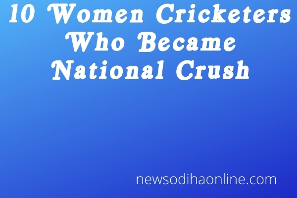 10 women cricketers who became nationa; crush