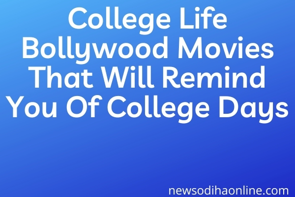 College Life Bollywood Movies That Will Remind You Of College Days