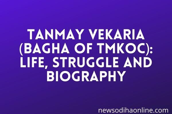 Tanmay Vekaria (Bagha of TMKOC)