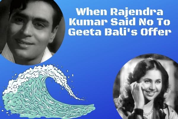 When Rajendra Kumar Said No To Geeta Bali's Offer